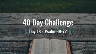 40 Day Challenge   Day 18 Psalms 69-72 BTCC