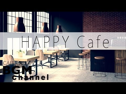 Happy Cafe  - Relaxing Jazz & Bossa Nova  For Work Study - Background