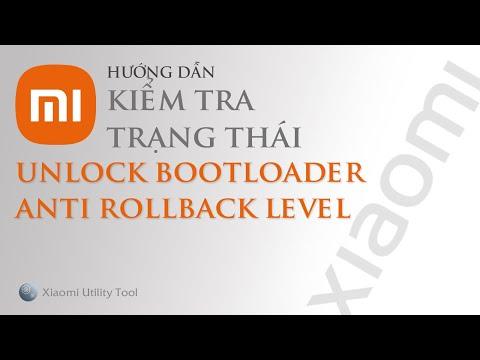 Hướng dẫn kiểm tra trạng thái UNLOCK BOOTLOADER và ANTI ROLLBACK bằng XIAOMI UTILTY TOOL