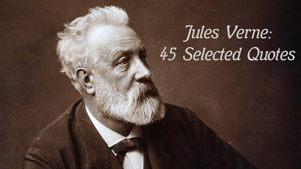 Jules Verne 45 Selected Quotes Youtube