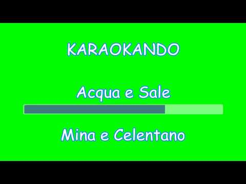 Karaoke Duetti - Acqua e Sale - Mina e Celentano (testo)