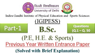 IGIPESS (DU) B.Sc. PE, HE & Sports | Previous Year Written Entrance Paper (Solved) | Part-1|