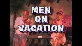 Men On Vacation