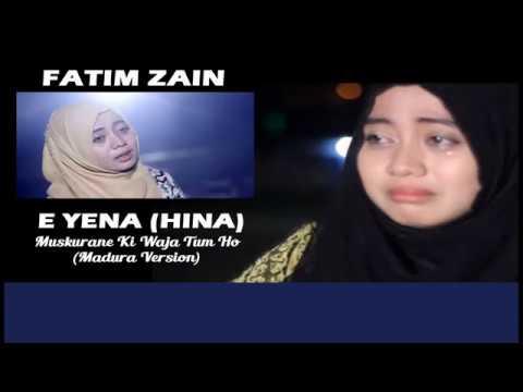 FATIM ZAIN   E YENA HINA MUSKURANE MADURA   VIDEO LIRIK HD