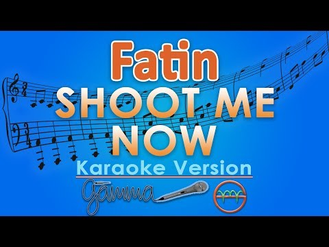 Fatin - Shoot Me Now (Karaoke Lirik Tanpa Vokal) by GMusic