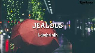 Lambrinth - Jealous ( Lyrics ) MP3