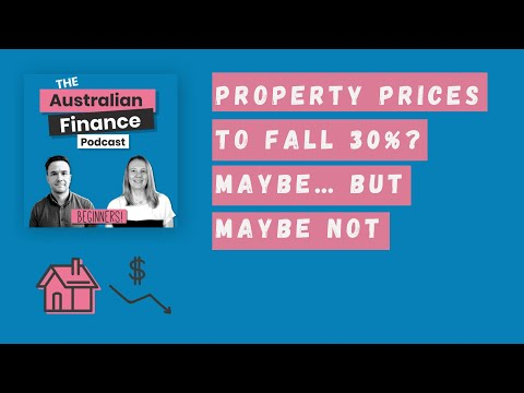 Australian property prices to fall 30%? Maybe… but maybe not | The Australian Finance Podcast | Rask