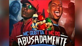 Alvin E Os Esquilos Abusadamente MC GUSTTA E MC DG - ABUSADAMENTE.mp3