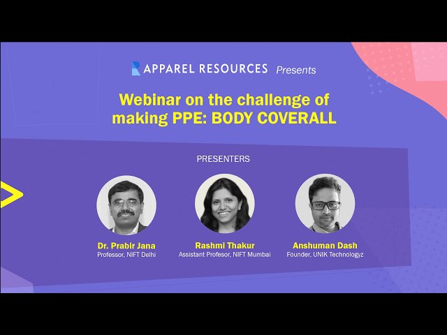 Apparel Resources Webinar on – Challenges of Making of #PPE: Body Coverall.