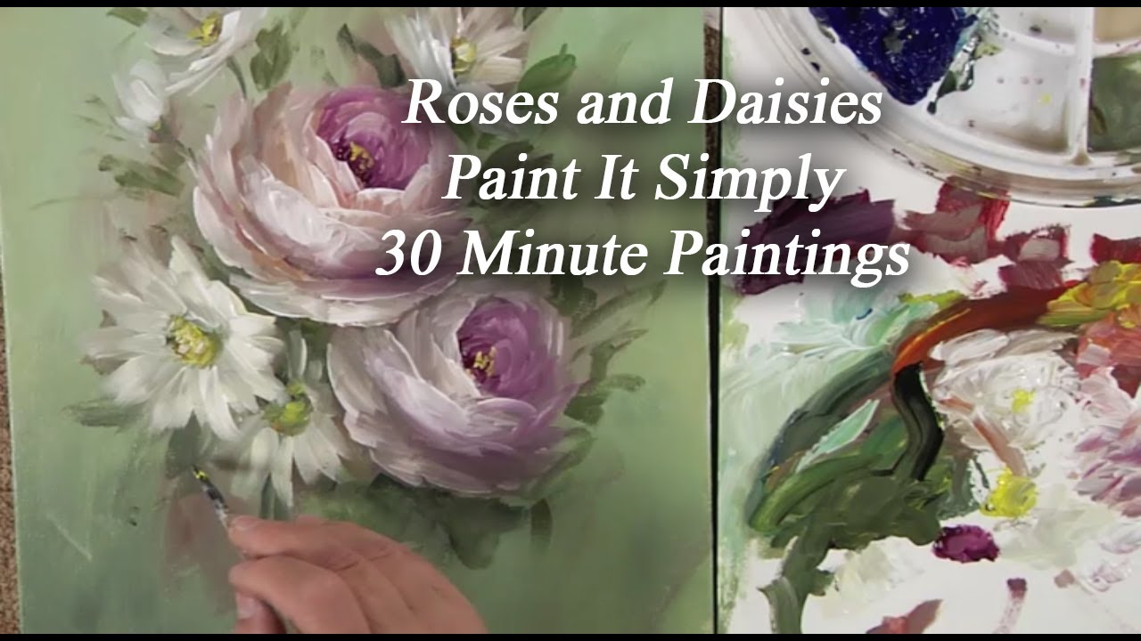 Roses and daisies 30 minute paint it simply youtube roses and daisies 30 minute paint it simply izmirmasajfo