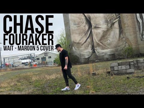 Chase Fouraker - Wait // Maroon 5 Cover