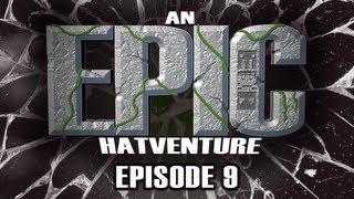 Hat Films - Hatventures - An Epic Hatventure #9
