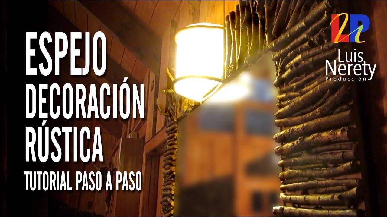 ESPEJO DECORACION RUSTICA  TUTORIAL PASO A PASO  YouTube