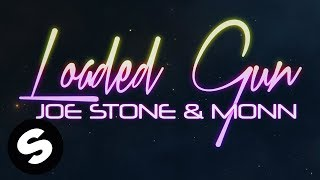 Joe Stone & Monn - Loaded Gun (Official Lyric Video)