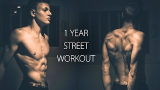 MY 1 YEAR STREET WORKOUT BODY TRANSFORMATION !