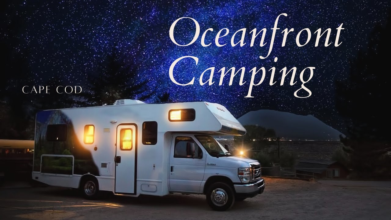 Oceanfront Camping On Cape Cod Youtube