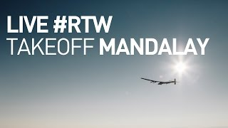 LIVE: Solar Impulse Airplane - Takeoff from Mandalay - #RTW Attempt