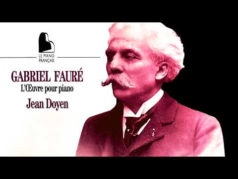 Fauré - The Piano Works : Nocturnes, Préludes, Barcarolles… (recording of the Century : Jean Doyen) Mp3