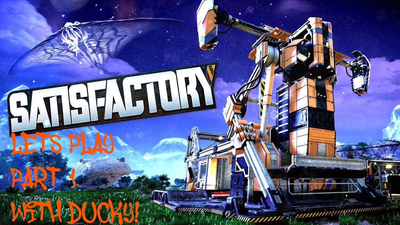 Lets Play Satisfactory EP.1