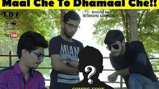 Maal Che To Dhamaal Che!!
