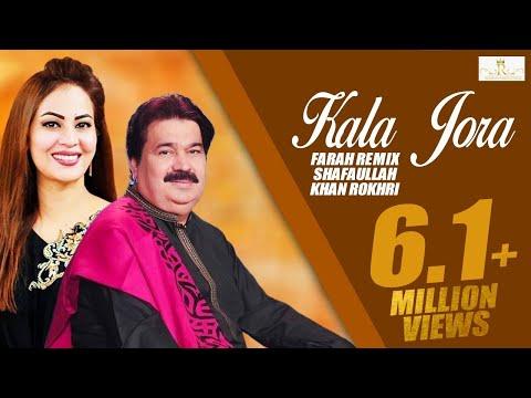 Kala Jora ( New Style ) With Farah Remix Shafaullah Khan Rokhri New Song 2019 Folk Studio