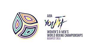 AIBA Youth World Championships, Budapest 2018 – Day 1 Session 1 - Ring A
