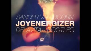 Sander van Doorn - Joyenergizer ( Delavita Trap Bootleg )