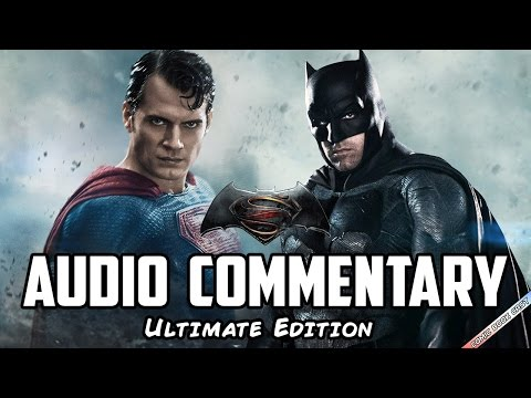 Batman v Superman Dawn of Justice Audio Commentary