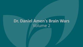 Dr. Daniel Amen's Brain Wars - Volume 2
