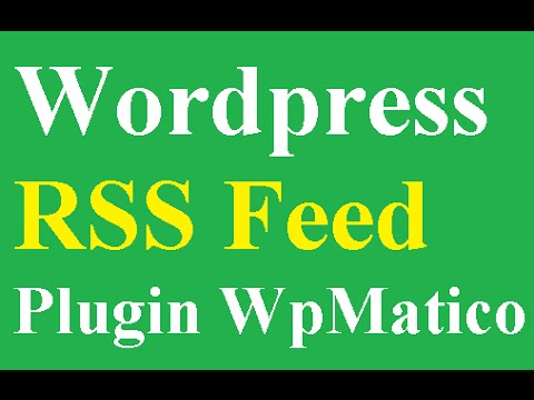 Wordpress RSS Feed Plugin wpMatico Autoblogging Wordpress