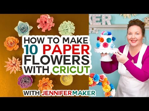 How to Make Paper Flowers in Cricut Design Space -- All 10 Flowers!!
