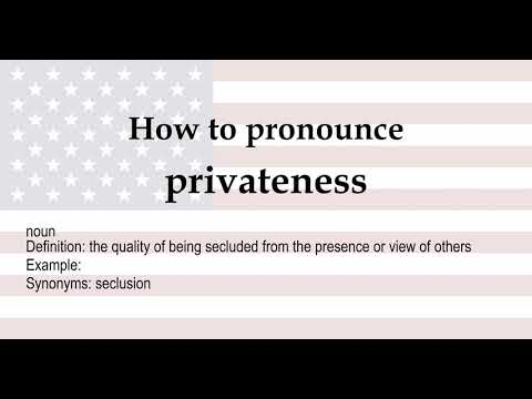 How to pronounce 'privateness' + meaning