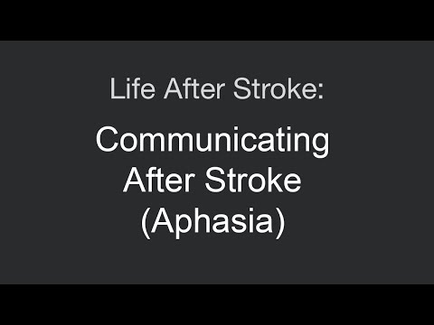 Life After Stroke: Aphasia