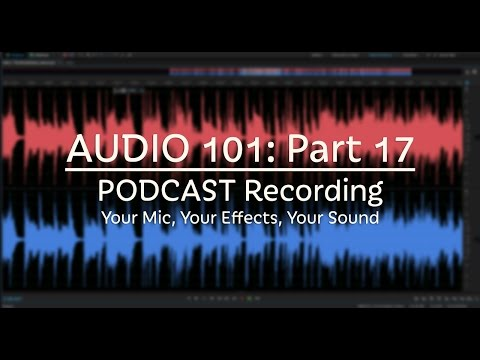 How to Record a Podcast | Mics, Effects & Sound (Audio 101: Part 17)