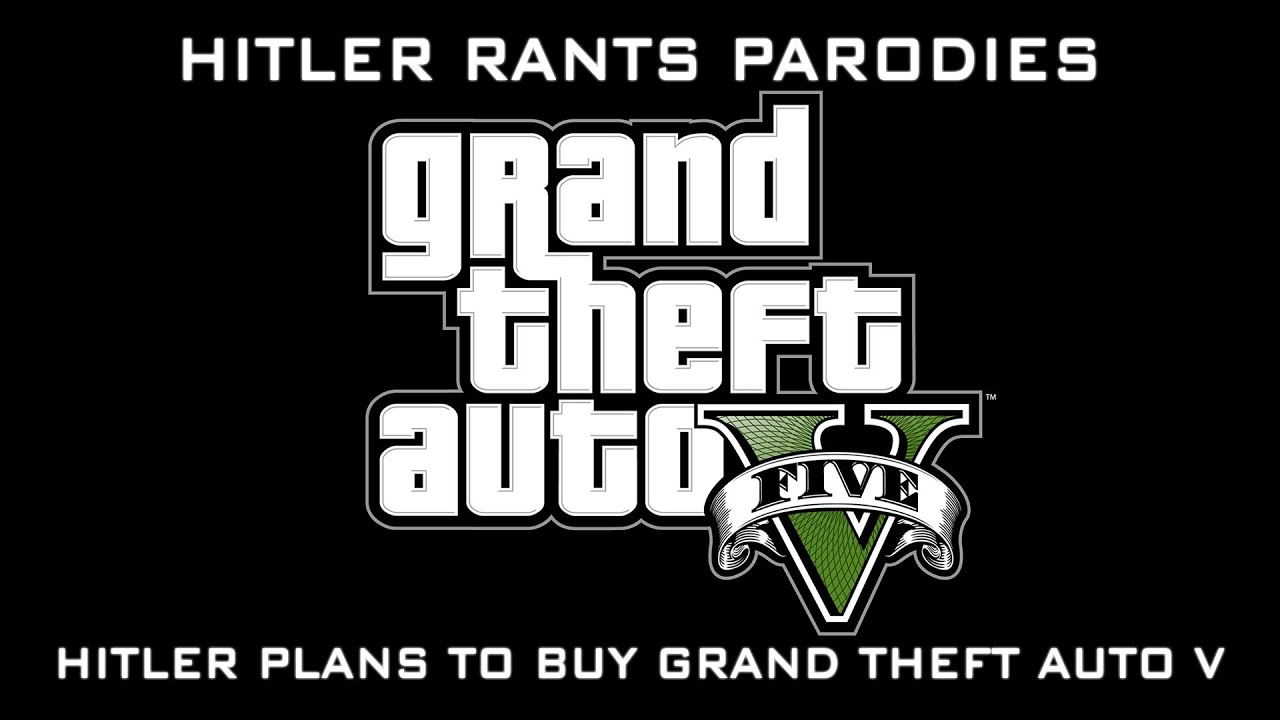 Hitler plans to buy Grand Theft Auto V