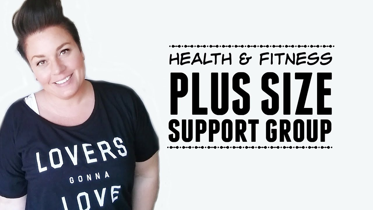 Plus Size Health Fitness Support Group weightloss