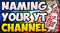 How To Think Of A Good YouTube Channel Name! Come Up with a Good YouTube Name 2017
