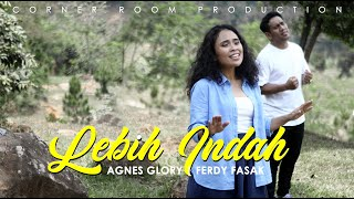 Download LEBIH INDAH - Agnes Glory | Ferdy Fasak [ Official Music Video ]