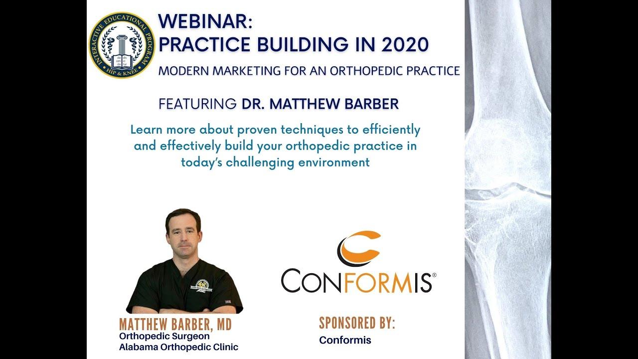Hip & Knee IEP Webinar Series - Dr. Matthew Barber - Practice Building 2020