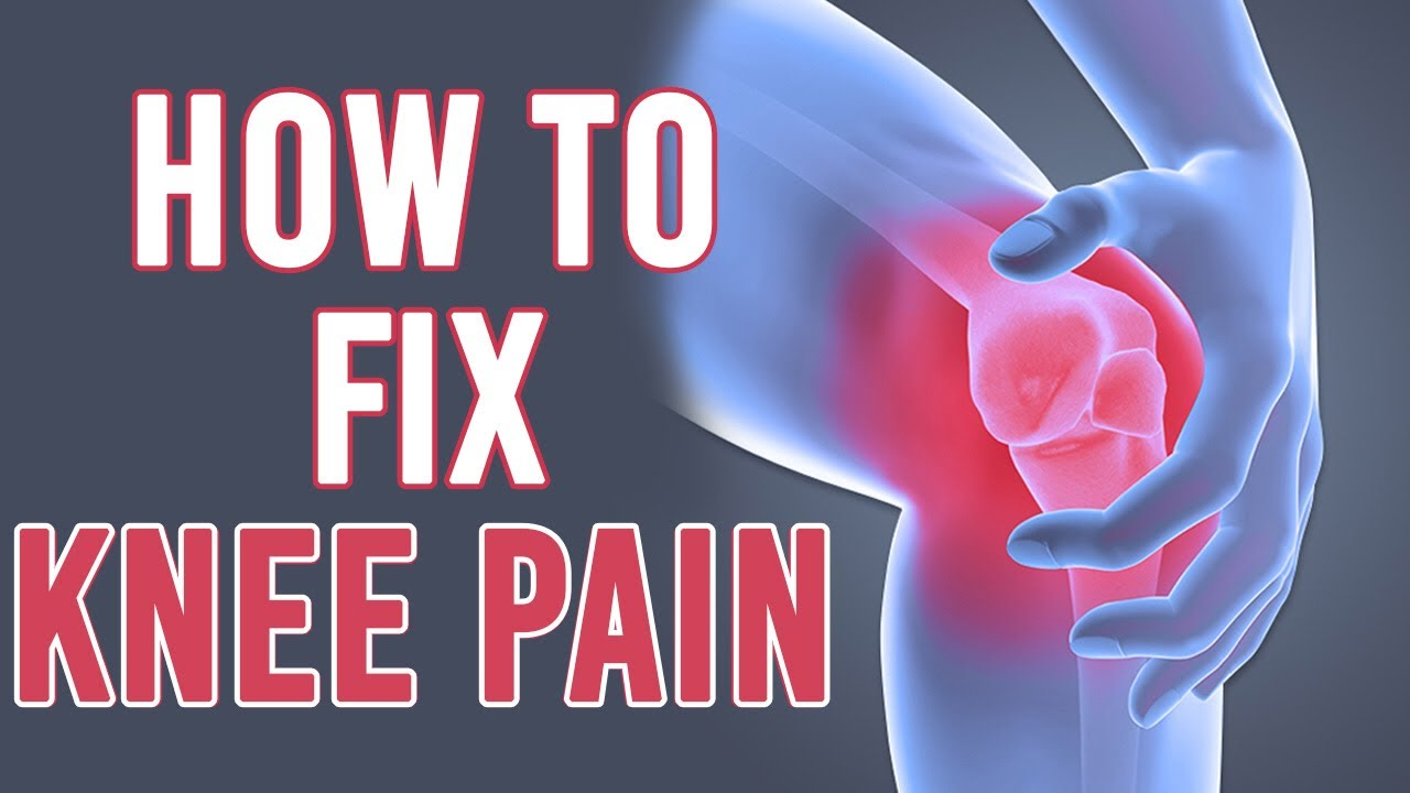 How To Fix Knee Pain Key Exercises Stretches