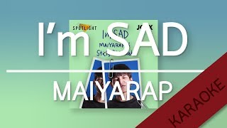 I'm SAD - MAIYARAP feat. STICKYRICE KILLAH [Karaoke] | TanPitch