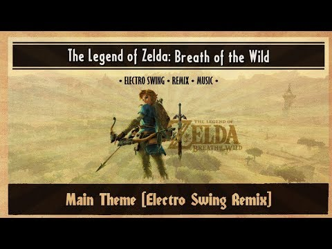The Legend of Zelda: Breath of the Wild - Main Theme [Electro Swing]