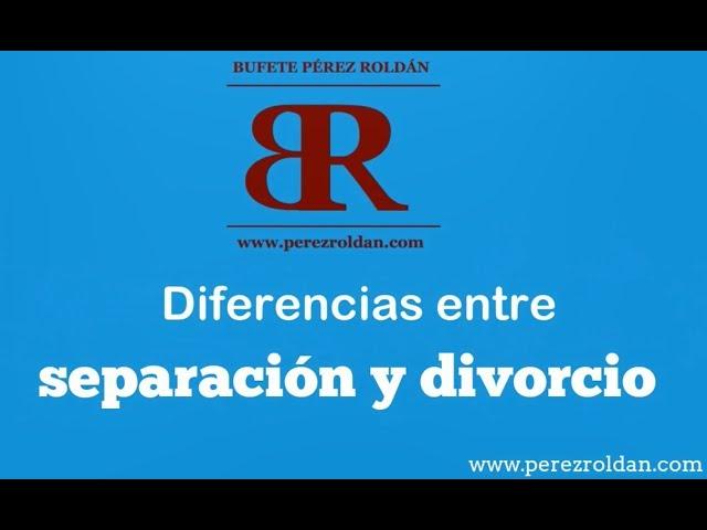 ¿Cuáles son las diferencias entre separación y divorcio?