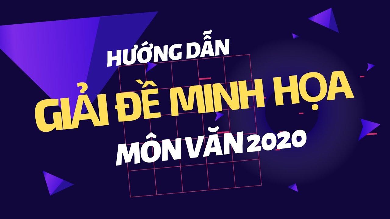 Giải đề thi minh họa môn Văn 2020