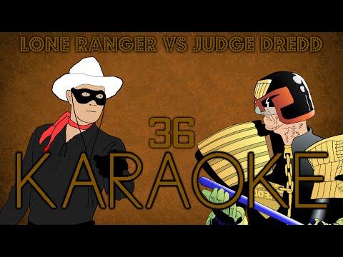 [KARAOKE] Lone Ranger versus Judge Dredd
