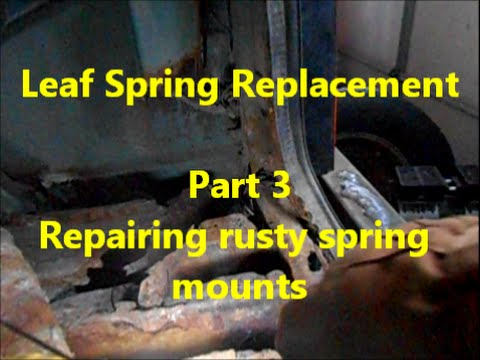 Leaf Spring Replacement - part3 (spring mount repair & reinforcement)
