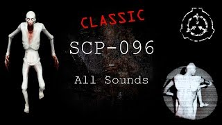 SCP-096 | All CLASSIC Sounds | SCP - Containment Breach (v0.6.…