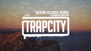 Illenium feat. King Deco - Reverie (Cloudsz Remix) - Stafaband