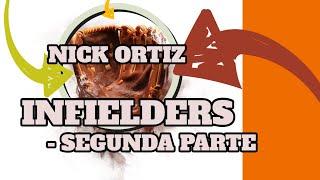 NICK ORTIZ - Segunda Parte – Infielders Nivel Avanzado - Seminarios Virtuales Hitboricua.net