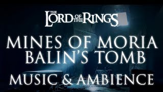 Lord of the Rings Music & Ambience | Moria - Balin's Tomb